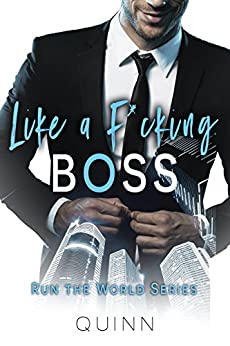 Like a F*cking Boss: BBW and CEO Office Romance (Run the World Series Book 1) by [Quinn, Author]