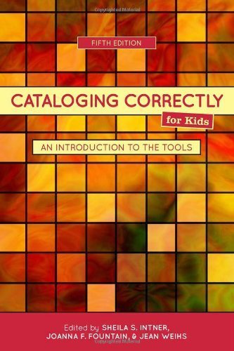 Cataloging Correctly for Kids: An Introduction to the Tools by Sheila I. Intner Published by Amer Library Assn Editions 5th (fifth) edition (2010) Paperback