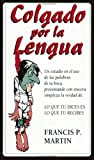 Hung by the Tongue/Colgado por la Lengua