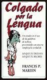 Hung by the Tongue, Francis P. Martin, 0965243311