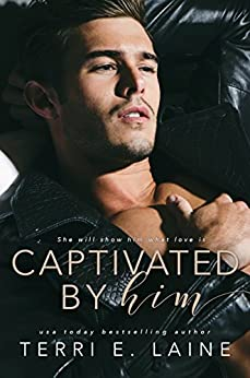 Captivated by Him by [Laine, Terri E.]