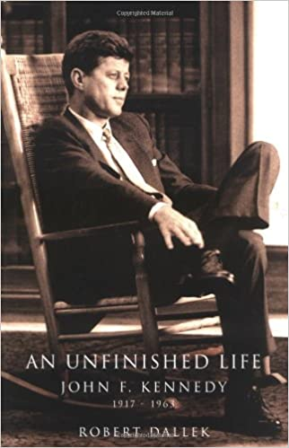 Download An Unfinished Life John F Kennedy 1917 1963 By Robert Dallek