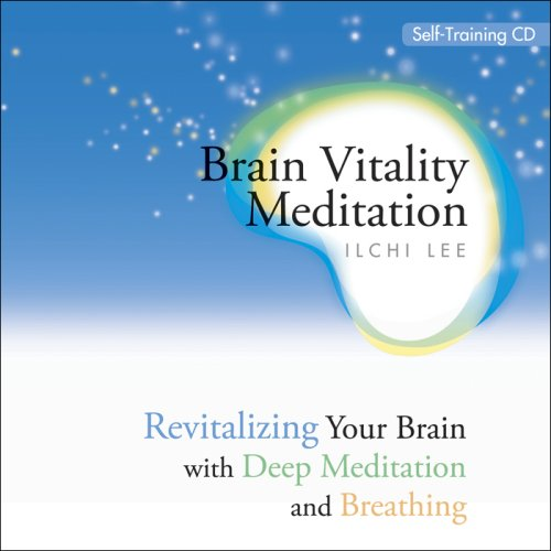 Brain Vitality Meditation Self-Training CD: Revitalizing Your Brain With Deep Meditation and Breathing
