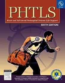 phtls prehospital trauma life support 6e phtls basic advanced rh amazon com Phtls Military Edition Phtls Online