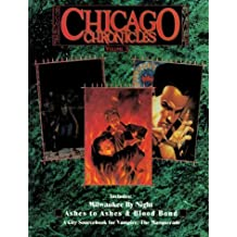 Chicago Chronicles: Volume 3: Milwaukee by Night/Ashes to Ashes/ Blood Bond