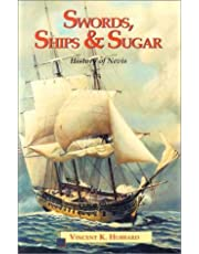 Swords Ships and Sugar: A History of Nevis
