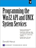 Programming the Windows 32 API and UNIX System Services (With CD-ROM)