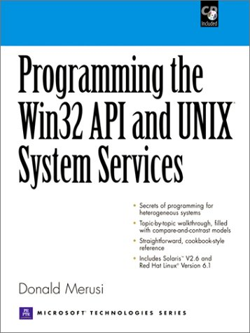 Programming the Windows 32 API and UNIX System Services (With CD-ROM) by Prentice Hall PTR