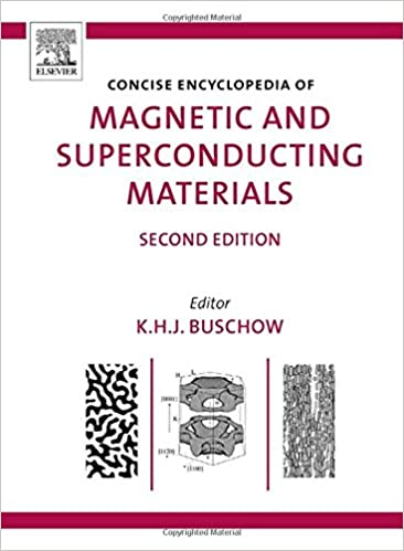Concise Encyclopedia of Magnetic and Superconducting Materials, Second Edition (Advances in Materials Sciences and Engineering)