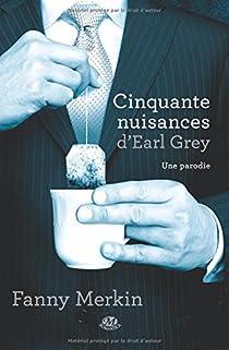 Cinquante Nuisances d'Earl Grey par Shaffer