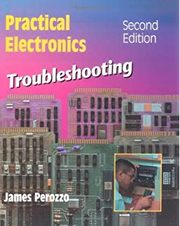 The complete guide to electronics troubleshooting james perozzo practical electronics troubleshooting electronics technology fandeluxe Gallery