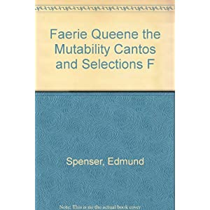 Faerie Queene the Mutability Cantos and Selections F