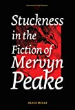 Stuckness in the Fiction of Mervyn Peake 9789042017085
