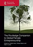 The Routledge Companion to Global Female Entrepreneurship (Routledge Companions in Business, Management and Accounting)