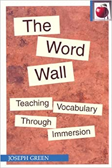 Book WORD WALL, THE 2ND: Teaching Vocabulary Through Immersion The Pippin Teacher's Library