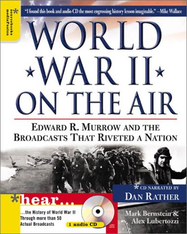 Book cover from World War II on the Air: Edward R. Murrow and the Broadcasts That Riveted a Nation by Alex Lubertozzi