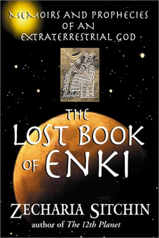 The Lost Book of Enki: Memoirs and Prophecies of an Extraterrestrial God - Book #6.25 of the Earth Chronicles