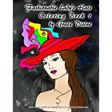 Fashionable Lady's Hats Coloring Book 1 by Grace Divine