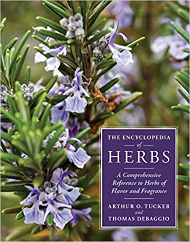 The encyclopedia of herbs : a comprehensive reference to herbs of flavor and fragrance