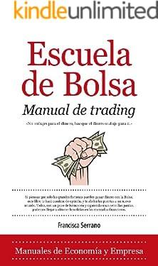 Escuela de Bolsa. Manual de trading (Economía) (Spanish Edition)