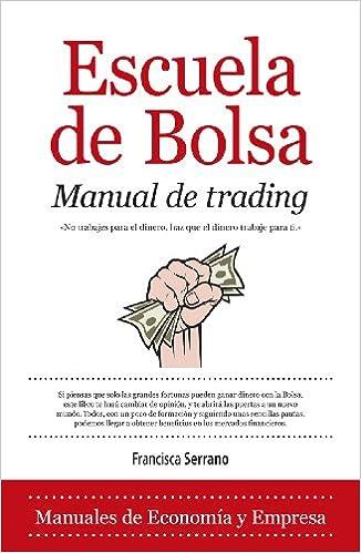 Amazon.com: Escuela de Bolsa. Manual de trading (Economía ...