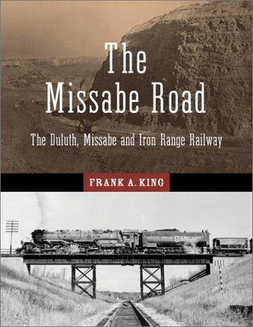 The Missabe Road: The Duluth, Missabe and Iron Range Railway (Fesler-Lampert Minnesota Heritage)