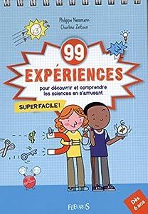 """Afficher """"99 expériences pour découvrir et comprendre les sciences en s'amusant"""""""