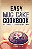 Easy Mug Cake Cookbook (Mug Cake Cookbook, Mug Cake Recipes, Mug Cakes, Mug Cake Cooking, Easy Mug Cake Cookbook 1)