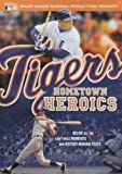 Tigers' Hometown Heroics [DVD]