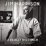 A Really Big Lunch | Jim Harrison,Mario Batali - introduction