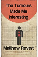 The Tumours Made Me Interesting Paperback