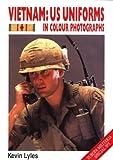 Vietnam: Us Uniforms in Colour Photographs (Europa Militaria, 13)