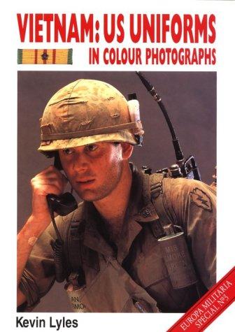 Vietnam: Us Uniforms in Colour Photographs (Europa Militaria, 13) by Crowood Pr