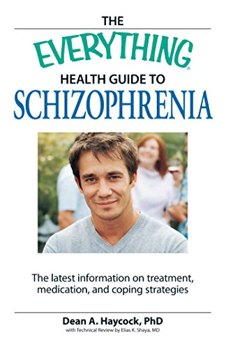 The Everything Health Guide to Schizophrenia: The latest information