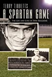 A Spartan Game, Terry Tibbetts, 1450290817