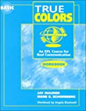 True Colors Basic : An ESL Course for Communication, Maurer, Jay and Schoenberg, Irene E., 0201186349