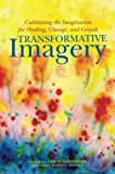 img - for Transformative Imagery: Cultivating the Imagination for Healing, Change, and Growth book / textbook / text book
