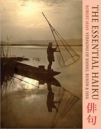 The Essential Haiku: Versions of Basho, Buson and Issa by Robert Hass (May 30, 2013)