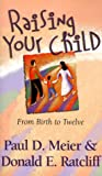 Raising Your Child, Paul Meier and Donald E. Ratcliff, 0800786637