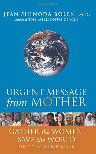 Read Online Urgent Message from Mother: Gather the Women, Save the World pdf