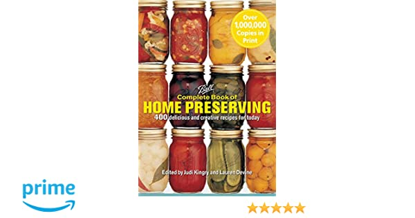 Complete Book of Home Preserving: 400 Delicious and Creative ...
