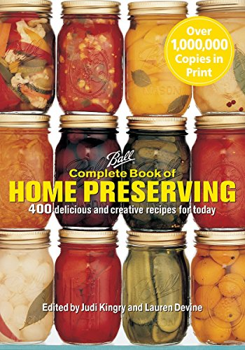 - Ball Complete Book of Home Preserving