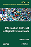 Information Retrieval in Digital Environments (Focus: Information Systems, Web and Pervasive Computing)