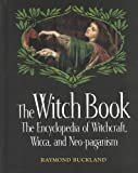 The Witch Book: The Encyclopedia of Witchcraft, Wicca, and Neo-Paganism (The Seeker Series)