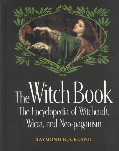 The Witch Book: The Encyclopedia of Witchcraft, Wicca, and Neo-Paganism (The Seeker Series) by Visible Ink Pr