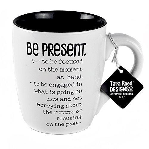 - Be Present Definition Jumbo Ceramic Mug - 26 Ounces by Tara Reed Designs