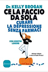 Ce la faccio da sola (Italian Edition) Kindle Edition