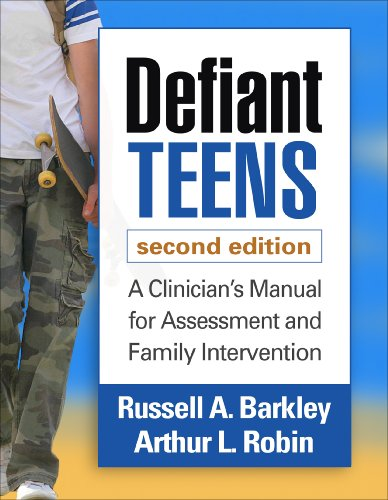 Download Defiant Teens, Second Edition: A Clinician's Manual for Assessment and Family Intervention Pdf