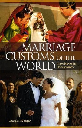 Marriage Customs of the World: From Henna to Honeymoons