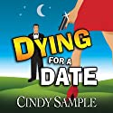Dying for a Date: Laurel McKay Mysteries Audiobook by Cindy Sample Narrated by Pilar Uribe